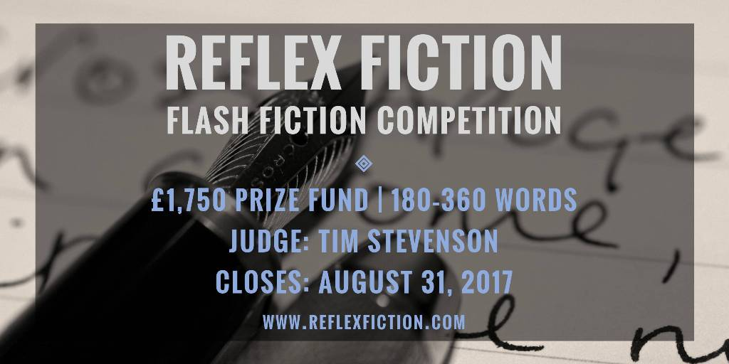 Reflex Fiction Autumn 2017 Flash Fiction Competition
