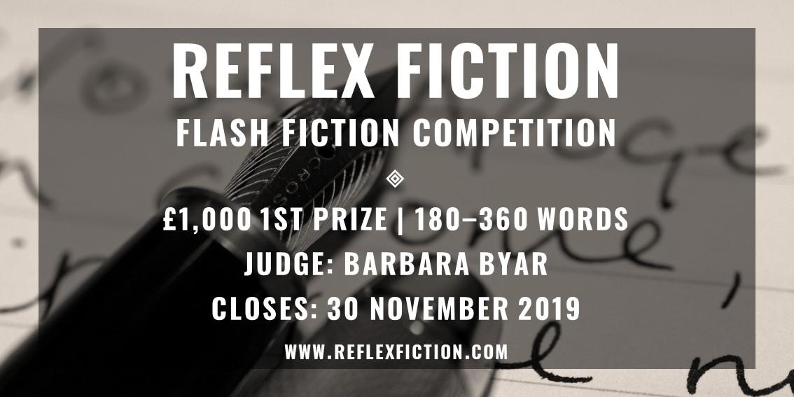 Flash Fiction Competition and Print Anthology - Reflex Fiction